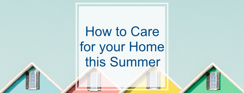 How-to-Care-for-your-Home-this-Summer