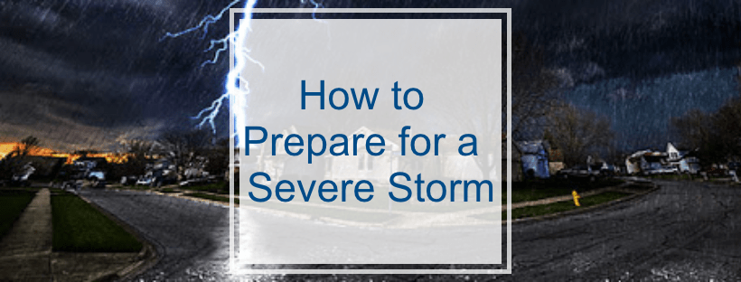 How to prepare for a severe storm