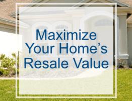 Maximize your home's resale value